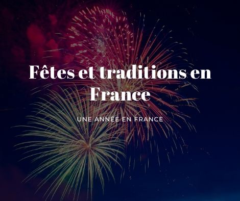 Festivals and traditions in France - A year in France: festivals and traditions
