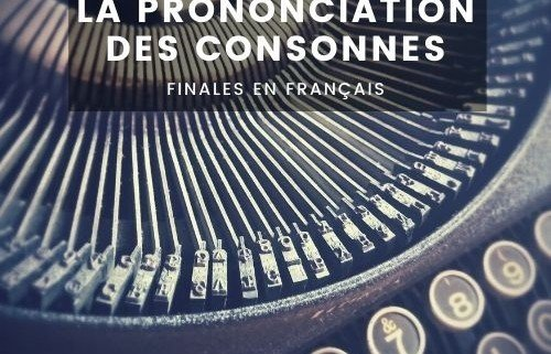 The pronunciation of consonants2 500x321 - The pronunciation of final consonants in French